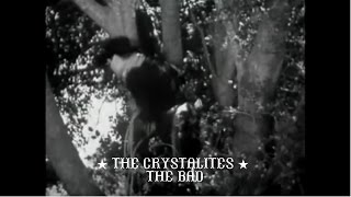 The Crystalites - The Bad