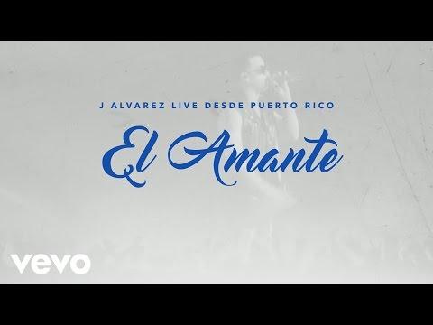J Alvarez - El Amante (Live Audio Video)