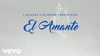 J Alvarez - El Amante