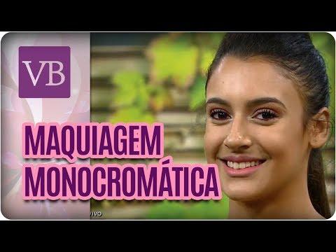 Maquiagem Monocromática - Você Bonita (01/03/18)
