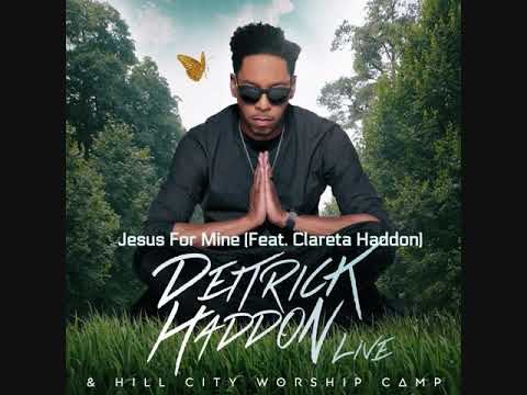 Deitrick Haddon & Hill City Worship Camp - Jesus For Mine (Feat. Clareta Haddon)