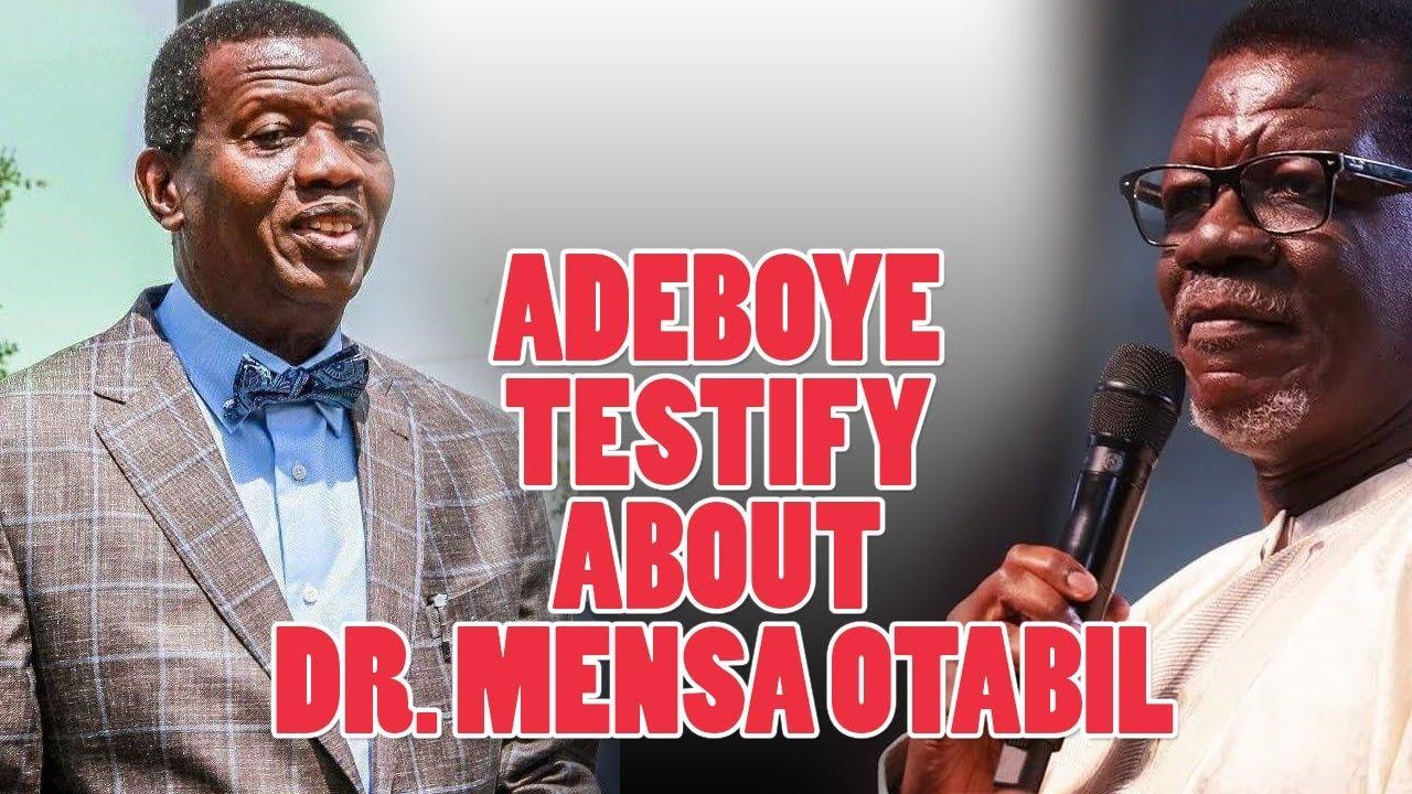 Download PASTOR ENOCH ADEBOYE TESTIFY ABOUT DR. MENSA OTABIL