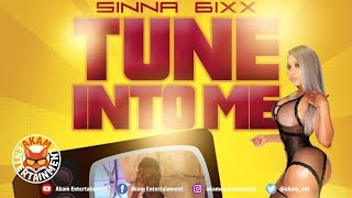 Sinna 6ixx - Tune Into Me - May 2019