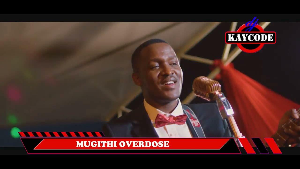 Download (SEPT 2019) MUGITHI OVERDOSE MIX VOL 5 UTUKU UMWE DJ KAYCODE, GATUTURA, KATEMPA, MIKE RUA, SAMIDOH