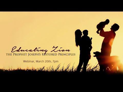 Educating Zion: Joseph Smith's Restored Principles (Webinar, March 20th)