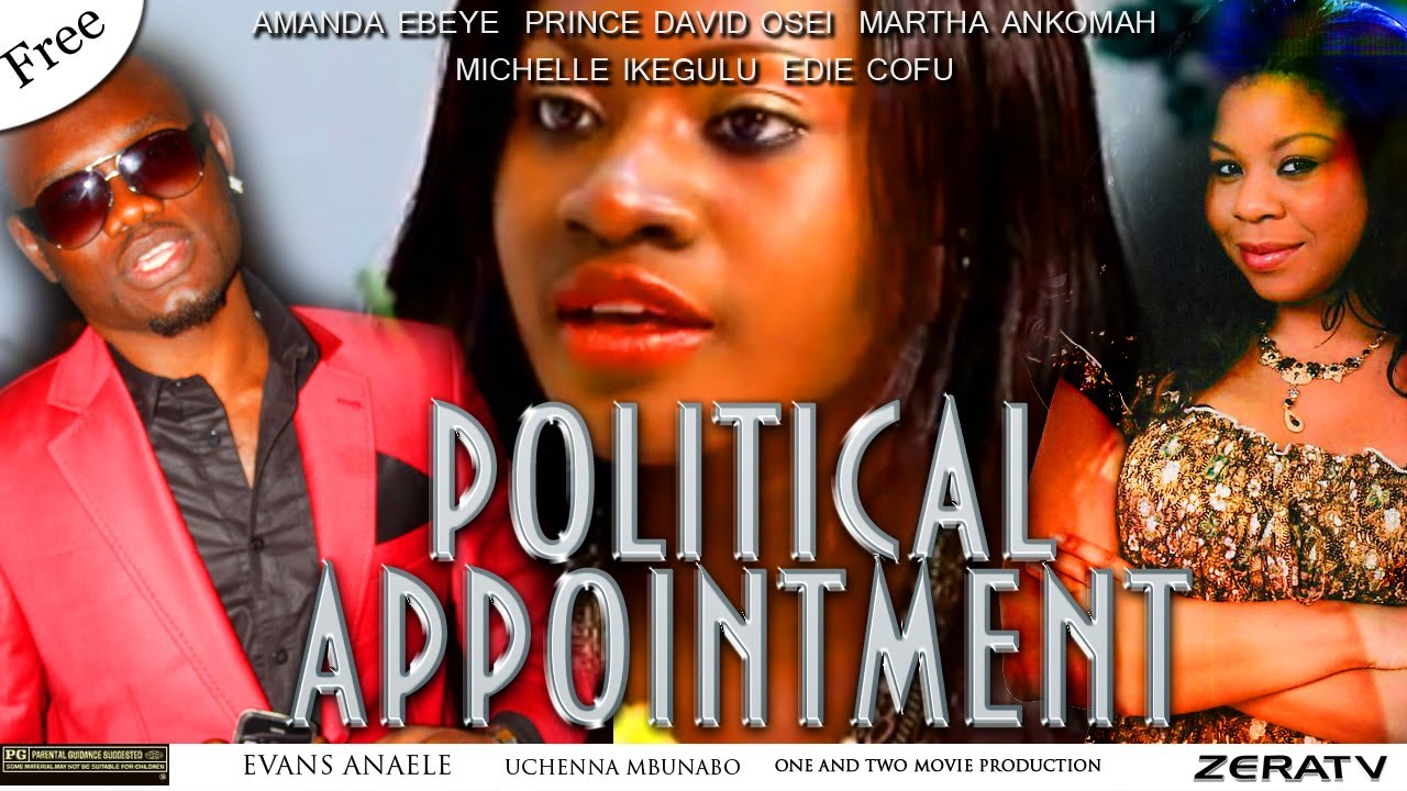 Download Political Appointment Part 1-Nigerian Nollywood and Ghallywood Movie