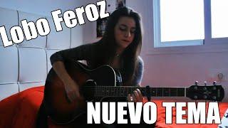 VIDEO ESPECIAL | + NUEVO TEMA (Lobo Feroz)