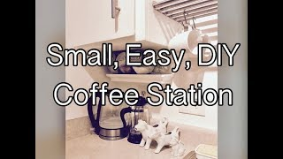 Small, Easy, DIY Coffee Station (Small Kitchen)