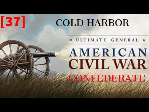 Ultimate General: Civil War - Confederate [Part 37] Cold Harbor, 1st day victory.