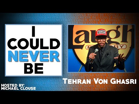 I Could Never Be Tehran - with Michael Clouse