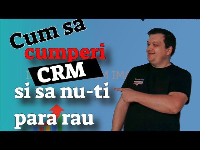 Cum sa cumperi CRM și să nu-ți pară rău