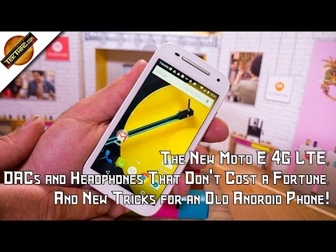 TekThing 8: The New Moto E, DACs That Don't Cost a Fortune, And New Tricks for an Old Android Phone!