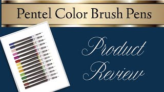 Pentel Color Brush Pens | Review