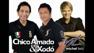 Chico Amado e Xodó e Michel Teló - Chega [OFICIAL](Link p/ Download Abaixo)