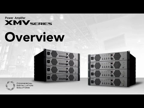 Yamaha Commercial Installation Solutions: XMV Series Overview