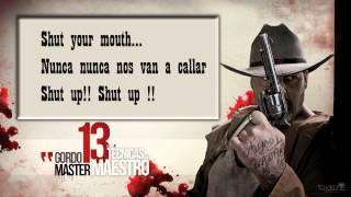 GORDO MASTER FT EL NIÑO SNAKE 7 Shut Your Mouth LAS 13 TECNICAS DEL MAESTRO CD2 Con Letra