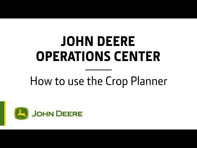 John Deere - Operations Center - How to use the Crop Planner