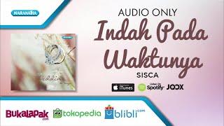 Indah Pada Waktunya - Sisca (Audio)