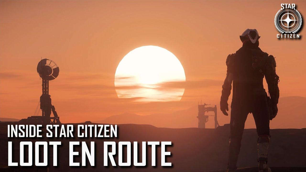 Inside Star Citizen: Loot En Route   Summer 2021