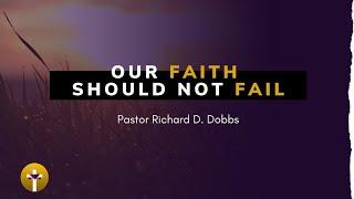 Our Faith Should Not Fail