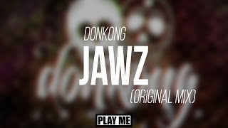 Donkong - Jaws (Original Mix)