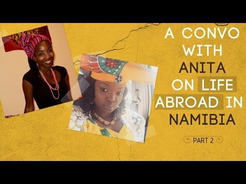 African Americans On Life Abroad in Namibia | Part 2