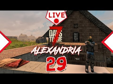 7 Days to Die -Expandindo a Base - Ep 29 - LIVE