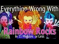 (Parody) Everything Wrong With Rainbow Rocks in 11 Minutes or Less