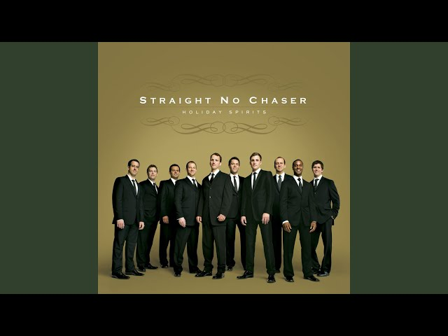 Straight No Chaser – The 12 Days of