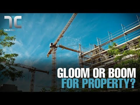 TALKING EDGE: Is It Gloom Or Boom For Property?