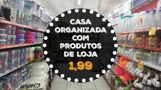 CASA ORGANIZADA COM PRODUTOS DE LOJA DE 1,99 | Organize sem Frescuras!