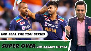PANDYA POWERS INDIA to win the T20I Series   Super Over with Aakash Chopra