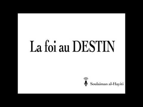 La foi au Destin (6ème piliers ) - Les 6 piliers de la foi - Soulaiman Al-Hayiti