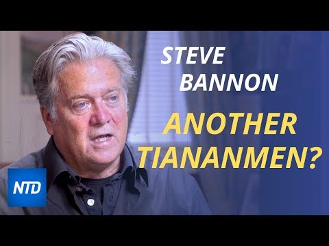 Steve Bannon: If there is another Tiananmen, the Chinese Communist Party will collapse