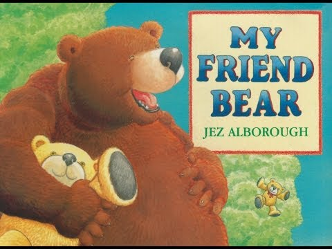 MY FRIEND BEAR  Jez Alborough  Grandma Anniis Storytime