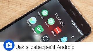 Jak si zabezpečit Android (Top Apps)