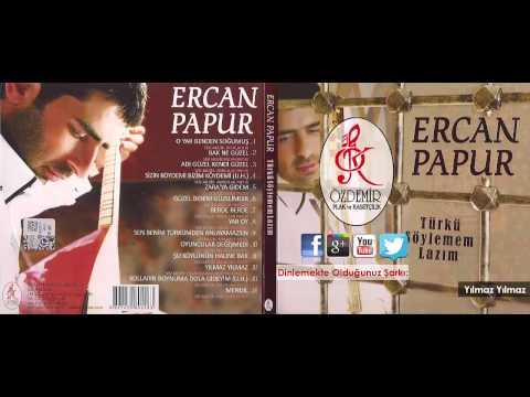 Yılmaz Yılmaz | Ercan Papur