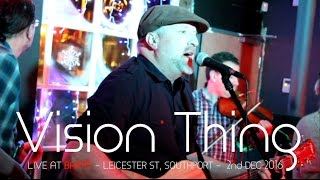 Vision Thing - Live at Bar45 - Leicester St, Southport - 2nd Dec 2016