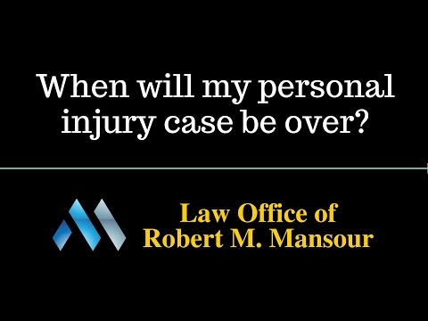 Valencia CA Accident Attorney Discusses When Your Injury Case Will Be Over