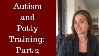 Autism and Potty Training: Part 2