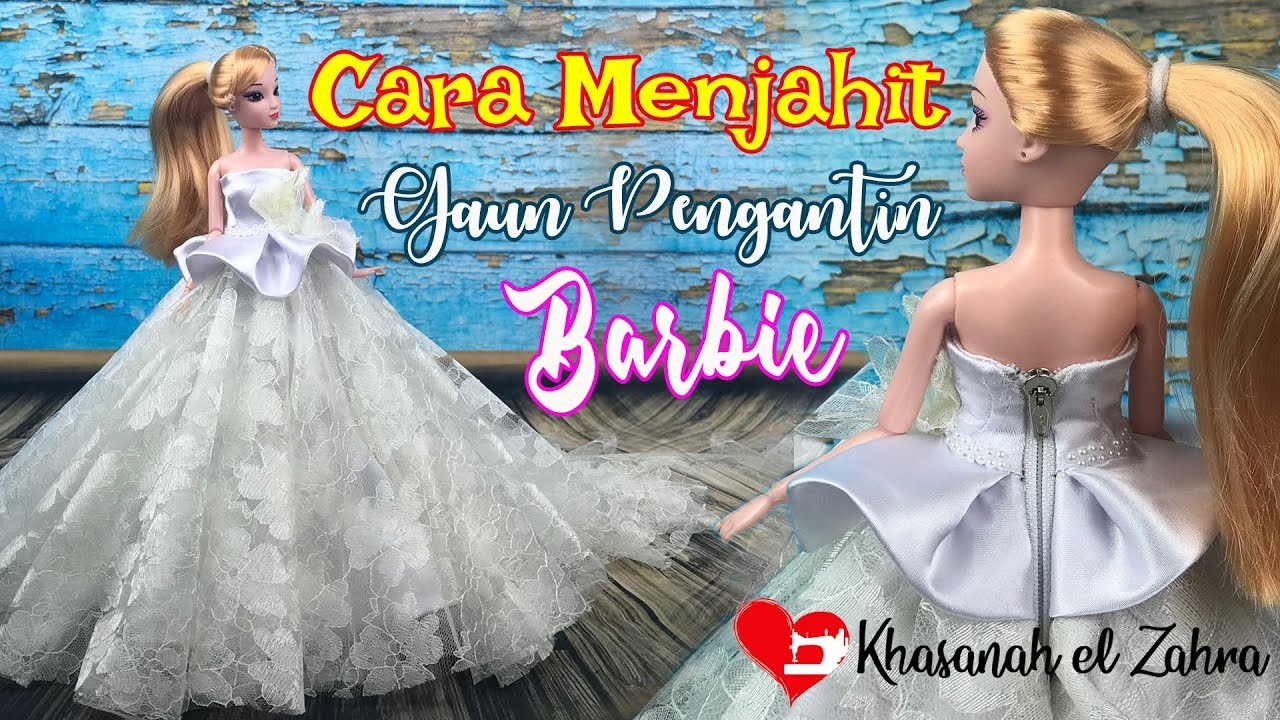 How to sew barbie wedding gown / Cara Menjahit Gaun Pengantin Barbie