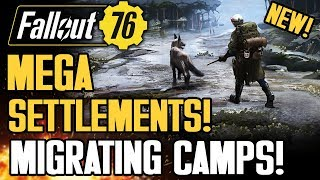 Fallout 76 - MEGA SETTLEMENTS!  Ultimate Co-op Multiplayer Camps! Migration Gameplay Info!
