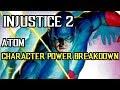 Injustice 2 - Atom - Trait Ability Breakdown