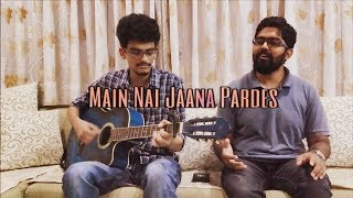 Main Nai Jaana Pardes (Tevar) Acoustic Cover | Shafqat Amanat Ali | (Wings Of Wyvern Cover)