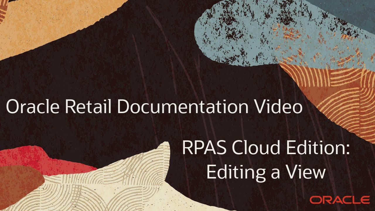 Retail Documentation–RPAS Cloud Edition: Editing Views