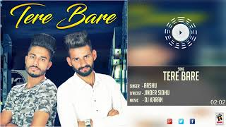 TERE BARE (Full Audio) | AASHU | Latest Punjabi Songs 2017