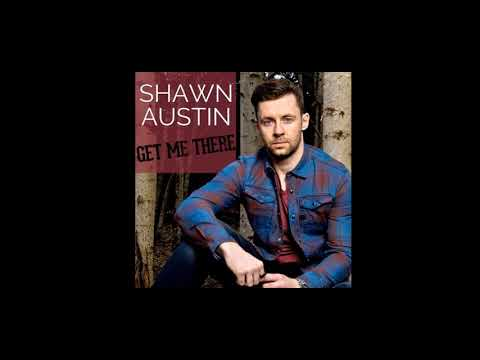 Shawn Austin — Get Me There