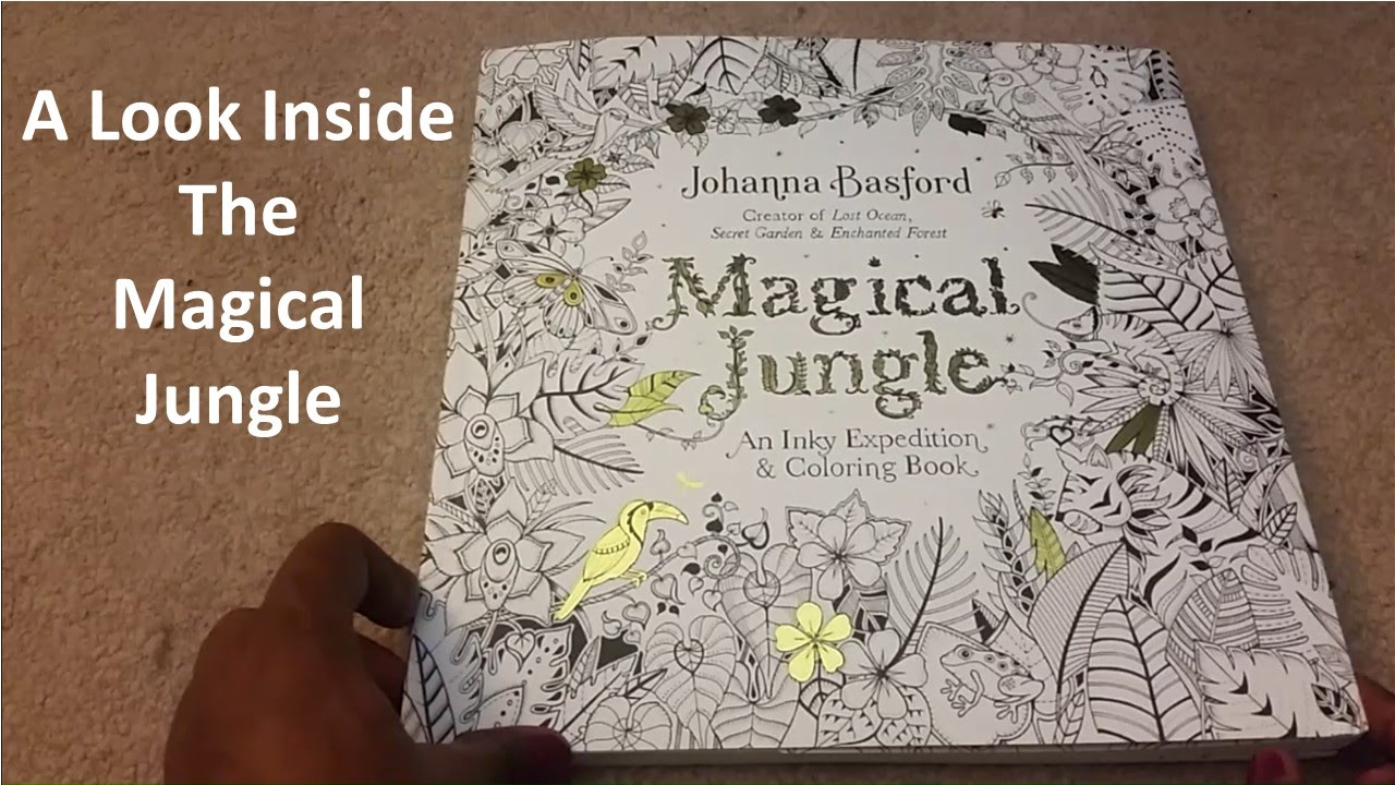 A Look Inside MAGICAL JUNGLE Coloring Book By Johanna Basford