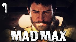 Mad Max / Безумный Макс - Прохождение игры на русском [#1] СЮЖЕТ