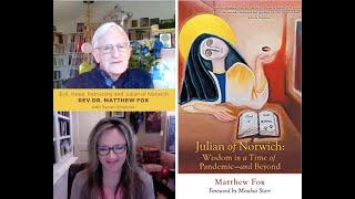 Matthew Fox: Hope, Evil, Patriarchy and Julian of Norwich